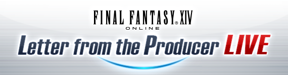FFXIV News - Letter from the Producer LIVE Part XXI