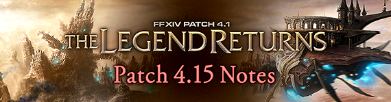 FFXIV News - Lodestone: Patch 4.15 Notes