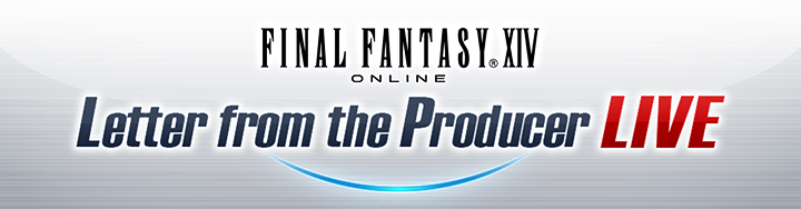 FFXIV News - Lodestone: Tune into the Letter from the Producer LIVE Part XLIII this Saturday
